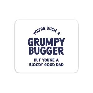 You're Such A Grumpy Bugger Mouse Mat