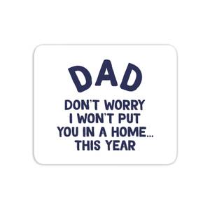 I Won't Put You In A Home Mouse Mat