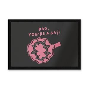 Dad, You're A Gas Entrance Mat