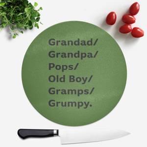 Grandad/Grandpa/Pops... Round Chopping Board