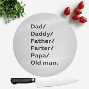 Dad/Daddy/Father... Round Chopping Board