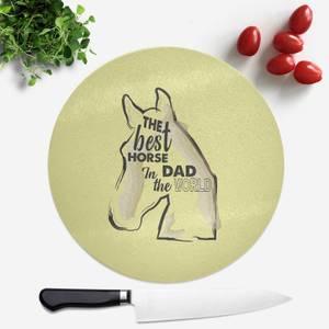 Horse Dad Round Chopping Board