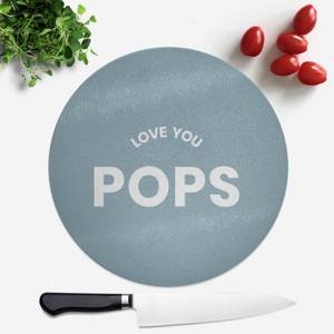 Love You Pops Round Chopping Board