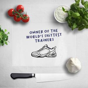 Owner Of The World's Shittest Trainers Chopping Board