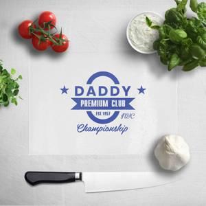 Daddy Premium Club Championship Chopping Board