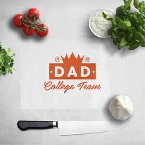 Dad College Team Chopping Board