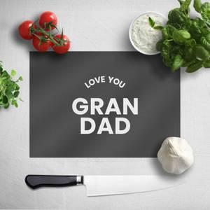 Love You Grandad Chopping Board