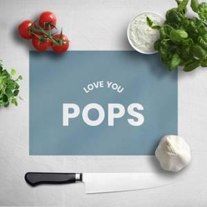 Love You Pops Chopping Board