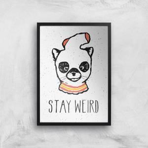 Stay Weird Giclee Art Print