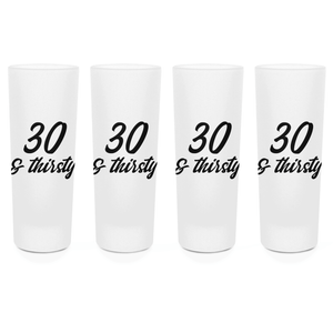30 And Thirsty Shot Glasses - Set of 4
