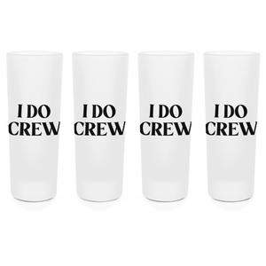 I Do Crew! Shot Glasses - Set of 4