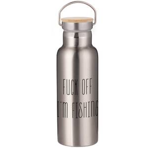 Fuck Off I'm Fishing Portable Insulated Water Bottle - Steel