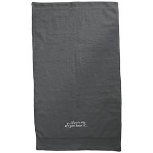 If You're Dirty & You Know It Embroidered Towel