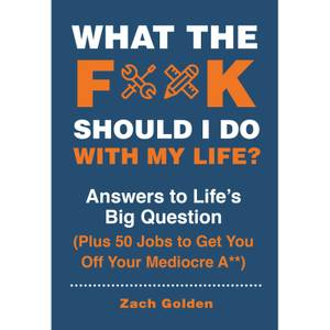 What the F*@# Should I Do with My Life? Book