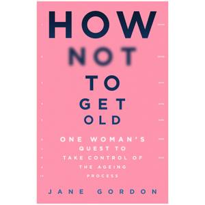 How Not To Get Old Book