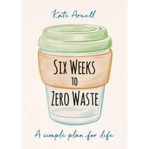 Six Weeks to Zero Waste Book