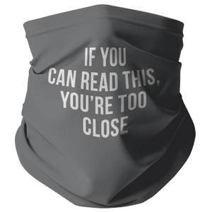If You Can Read This, You're Too Close Snood