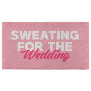 Sweating For The Wedding Fitness Towel