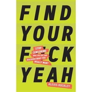 Find Your F*ck Yeah Book