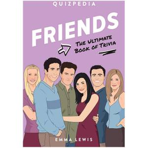 Friends Quizpedia: The Ultimate Book of Trivia