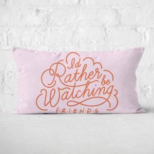 Friends I'd Rather Be Watching Rectangular Cushion