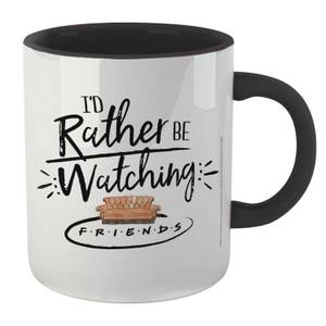 Friends I'd Rather Be Watching Mug - White/Black