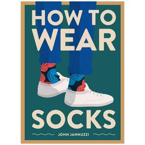 Abrams & Chronicle: How To Wear Socks