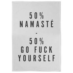 50% Namaste 50% Go Fuck Yourself Tea Towel