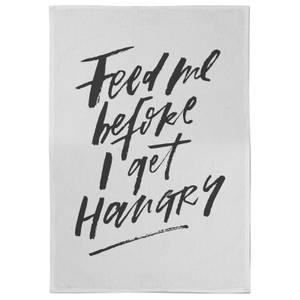 Feed Me Before I Get Hangry Tea Towel