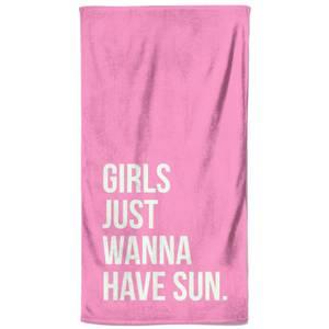 Girls Just Wanna Have Sun Beach Towel