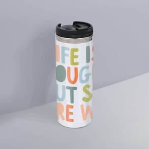 The Motivated Type Life Is Tough But So Are We Thermo Travel Mug