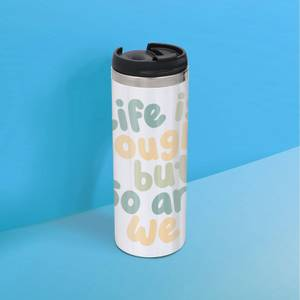 The Motivated Type Playful Life Is Tough But So Are We Thermo Travel Mug