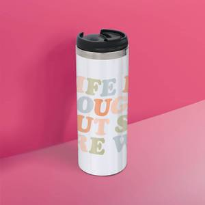 The Motivated Type Sans Serif Life Is Tough But So Are We Thermo Travel Mug