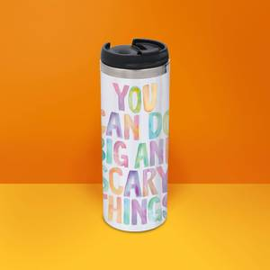The Motivated Type You Can Do Big And Scary Things Thermo Travel Mug