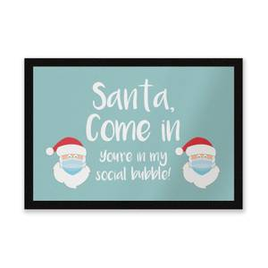 Santa Your In My Social Bubble Entrance Mat