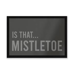 Is That Mistletoe Entrance Mat
