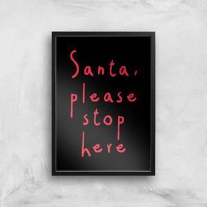 Santa Please Stop Here Giclee Art Print