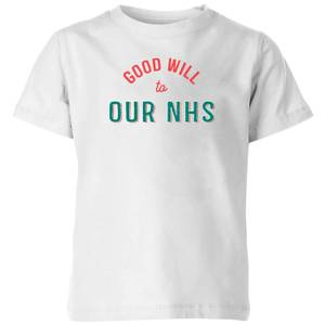 Good Will To Our NHS Kids' T-Shirt - White