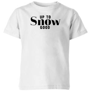 Up To Snow Good Kids' T-Shirt - White
