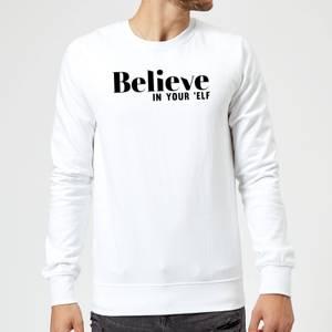 Believe In Your 'Elf Sweatshirt - White