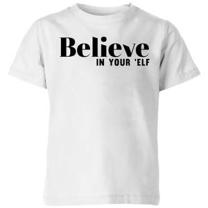 Believe In Your 'Elf Kids' T-Shirt - White