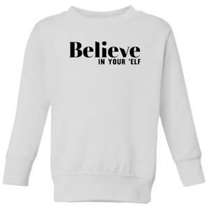 Believe In Your 'Elf Kids' Sweatshirt - White