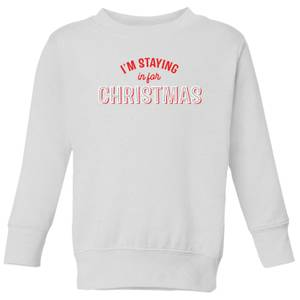 I'm Staying In For Christmas Kids' Sweatshirt - White