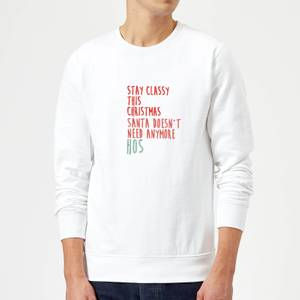 Stay Classy This Christmas Sweatshirt - White