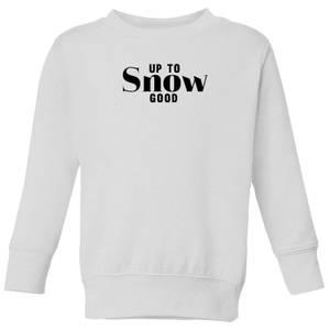 Up To Snow Good Kids' Sweatshirt - White