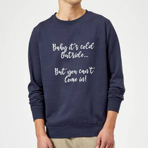 Baby It's Cold Outside Sweatshirt - Navy