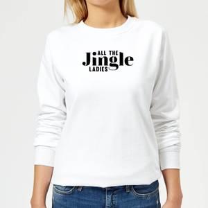 All The Jingle Ladies Women's Sweatshirt - White