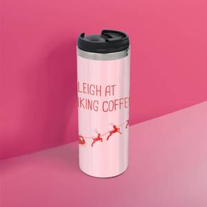 I Sleigh At Making Coffees Stainless Steel Thermo Travel Mug