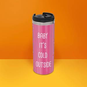 Baby It's Cold Outside Stainless Steel Thermo Travel Mug