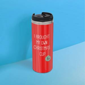I Brought My Own Christmas Cup Stainless Steel Thermo Travel Mug